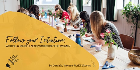 Follow your intuition: writing & mindfulness workshop for women tickets