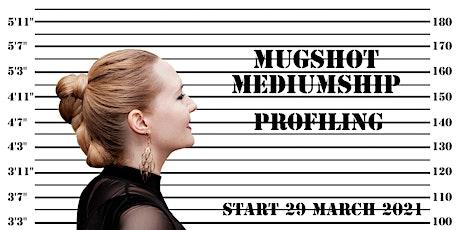 Mugshot Mediumship - Profiling tickets