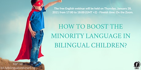 How to boost the minority language in bilingual children? tickets