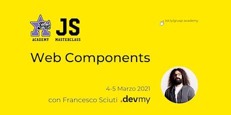 Web Components [GrUSP Academy - JS Masterclass] biglietti
