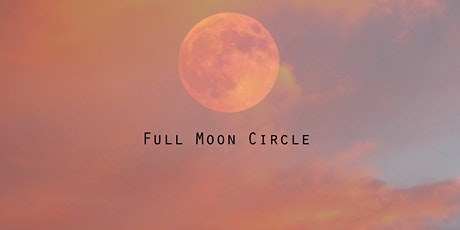 Full Moon Circle in Leo tickets