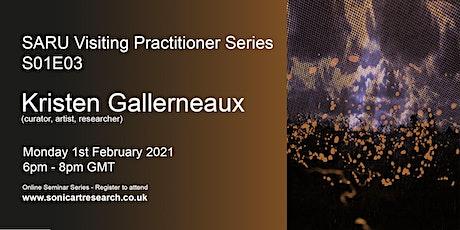 SARU Visiting Practitioner Series: Kristen Gallerneaux tickets