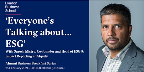 'Everyone's talking about… ESG' with Suresh Mistry (EMBA2000) tickets