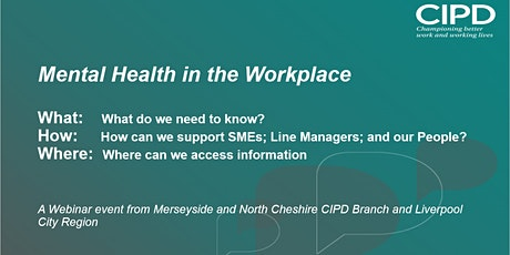 Mental Health in the Workplace - The What, How and Where tickets