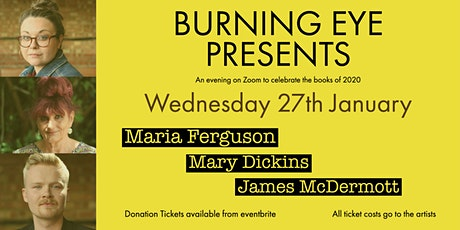 Burning Eye Presents... Maria Ferguson, Mary Dickins + James McDermott tickets
