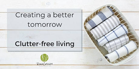 Creating a better tomorrow  - Clutter-free living tickets