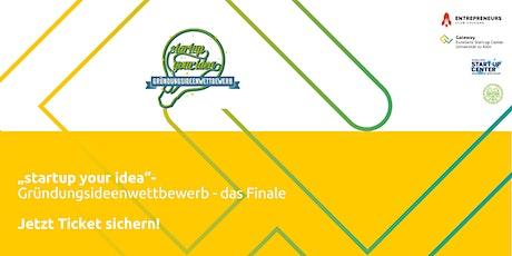 """Das Finale: """"startup your idea""""- Gründungsideenwettbewerb 2021 Tickets"""