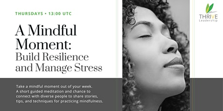 A Mindful Moment: Build Resilience and Manage Stress tickets