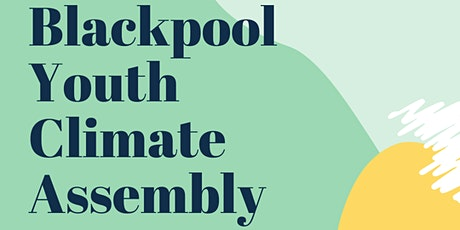 Blackpool Youth Climate Assembly tickets