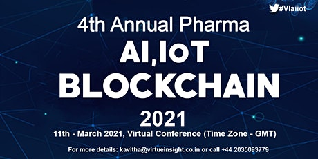 4th Annual Pharma AI, IoT & Blockchain 2021 biglietti