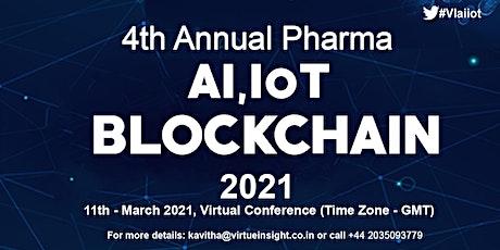 4th Annual Pharma AI, IoT & Blockchain 2021 Tickets