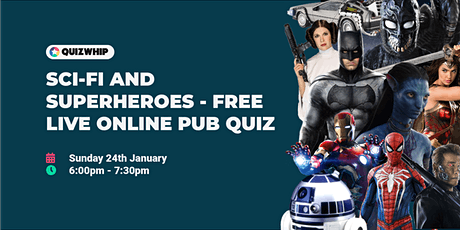 Sci-Fi and Superheroes - Free Live Online Pub Quiz from QuizWhip tickets