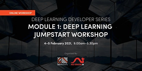 Deep Learning Jumpstart Workshop (4 - 5 February 2021) tickets