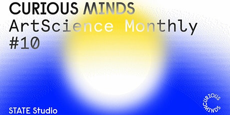 Curious Minds: ArtScience Monthly #10 tickets