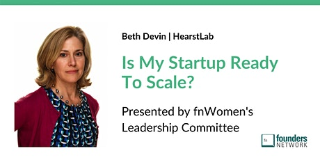 Is My Startup Ready To Scale with Beth Devin tickets