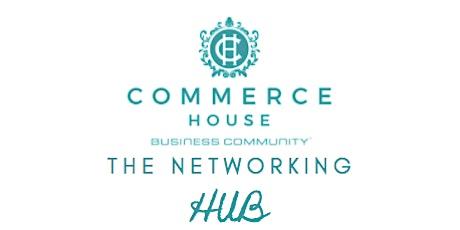 Commerce House Networking Hub February tickets