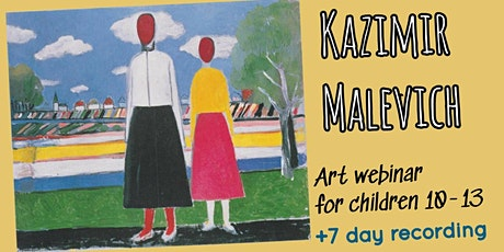 Malevich for Children 10-13 - Online Art Webinar tickets
