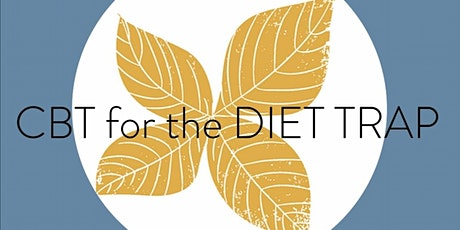 CBT for the Diet Trap 8 wk course (CBT for weight loss & lifestyle change) tickets
