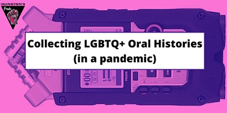 Islington's Pride: Collecting Oral Histories (in a Pandemic) tickets
