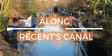 Along Regent's Canal -  Look Up London Virtual Walking Tour tickets