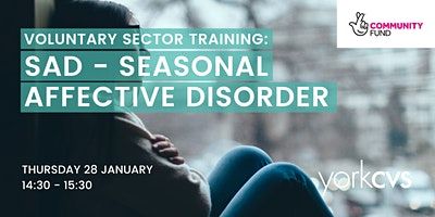 SAD –  Seasonal Affective Disorder