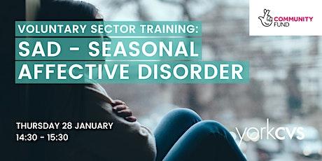 SAD -  Seasonal Affective Disorder tickets