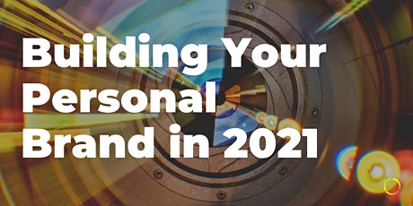 Building Your Personal Brand in 2021 tickets