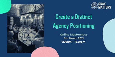 Online Masterclass - Create a Distinct Agency Positioning tickets