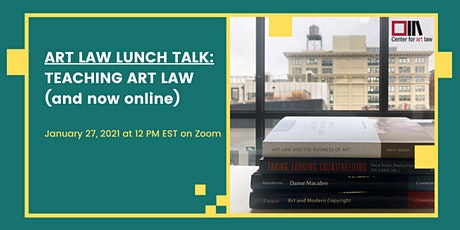 Art Law Lunch Talk: Teaching Art Law (and now online) tickets