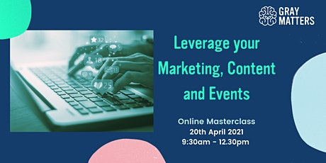 Online Masterclass - Leverage your Marketing, Content and Events Tickets