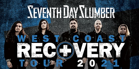 Seventh Day Slumber 2021 RECOVERY West Coast Tour tickets