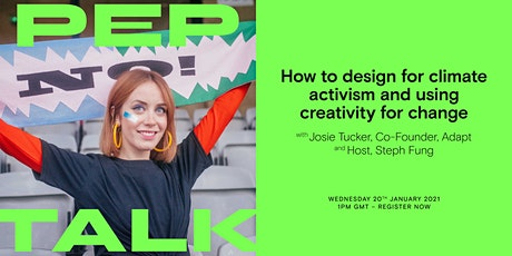 Creativity and climate change: Pep Talk with Josie Tucker tickets