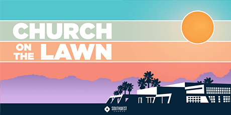 Church on the Lawn at Southwest Church - January 17, 2021 tickets