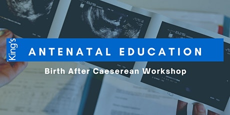 King's College Hospital Birth After Caesarean Workshop tickets