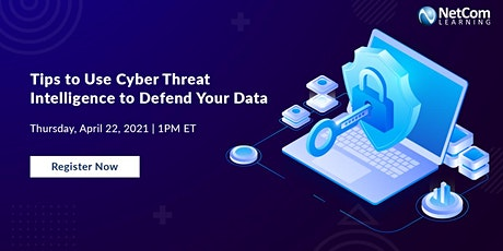 Webinar - Tips to Use Cyber Threat Intelligence to Defend Your Data tickets