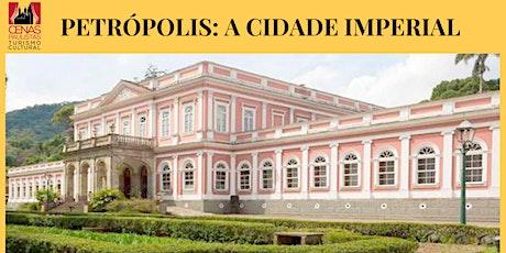 PETRÓPOLIS : A CIDADE IMPERIAL bilhetes