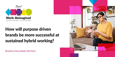 How will purpose driven brands succeed at sustained hybrid working? tickets