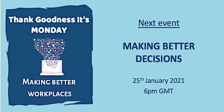 Thank Goodness It's Monday: Making Better Decisions tickets
