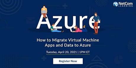Webinar - How to Migrate Virtual Machine Apps and Data to Azure tickets