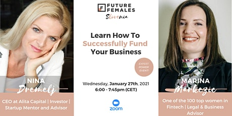 Learn How To Successfully Fund Your Business I Future Females Slovenia tickets