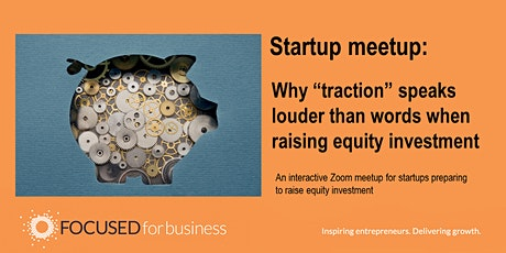 Why traction speaks louder than words when raising equity investment tickets
