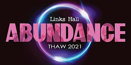 THAW 2021: ABUNDANCE tickets