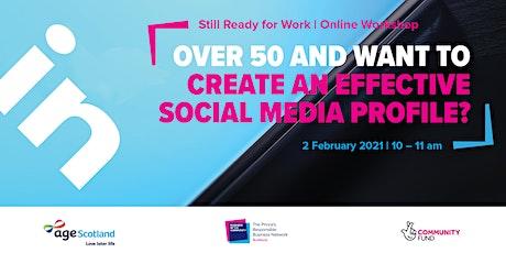 Still Ready for Work | Create an Effective Social Media Profile (LinkedIn) tickets