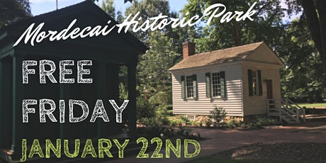Free Friday at Mordecai Historic Park tickets