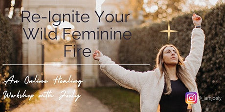 Re-Ignite Your Wild Feminine Fire (Online) tickets