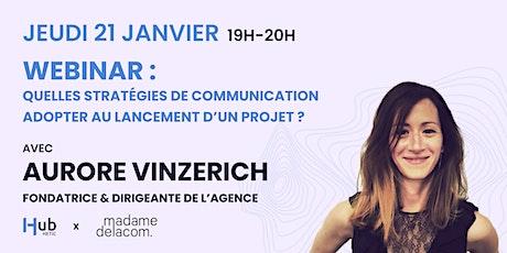 Quelles stratégies de communication adopter au lancement d'un projet ? billets