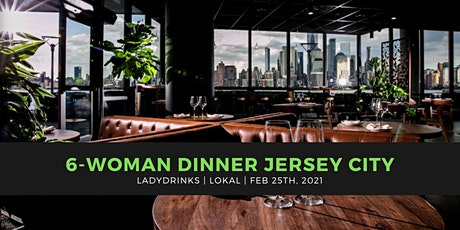 LADYDRINKS  6-WOMAN DINNER JERSEY CITY tickets
