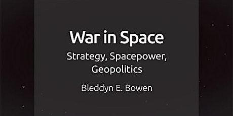War in Space.  A talk by Dr Bleddyn Bowen. tickets
