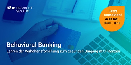 ti&m breakout session: Behavioral Banking Tickets