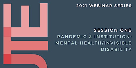 """ACCUTE Webinar """"Pandemic & Institution: Mental Health/Invisible Disability"""" tickets"""